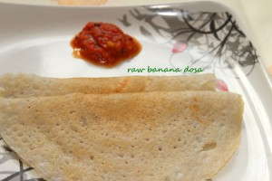 raw banana dosa