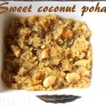 Sweet coconut poha/sweet avalakki recipe – How to make sweet poha/aval recipe – Indian sweet recipes