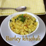 Barley khichdi recipe – How to make barley khichdi recipe