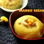 Mango kesari or sheera recipe – How to make mango kesari recipe – mango recipes
