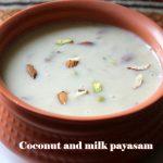 Coconut milk rice kheer recipe – How to make coconut and rice payasam – kheer recipes