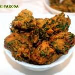 Methi (fenugreek leaves) pakoda or pakora or methi fritters recipe