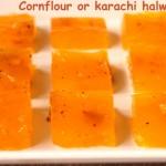 Cornflour or karachi halwa recipe – easy halwa recipe