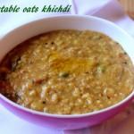 Vegetable oats khichdi recipe – healthy breakfast recipes – oats recipes