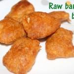Raw banana bajji recipe – how to make raw banana or balekayi bajji recipe – snacks recipes