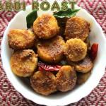 Arbi roast recipe – How to make spicy arbi roast or arbi fry recipe – colocasia roots/taro roots recipes