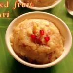 Mixed fruits kesari recipe – How to make fruit kesari recipe – Indian desserts