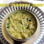 White pumpkin curry (ash gourd curry) recipe – How to make white pumpkin curry recipe