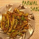 Parwal ki subzi – How to make parwal ki sabzi recipe – North Indian recipes