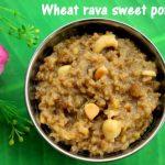 Wheat rava sweet pongal recipe – How to make wheat rava sweet pongal – pongal recipes