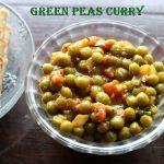 Green peas subzi recipe – How to make dried green peas sabzi recipe – side dish for rotis