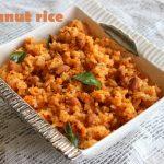Peanut rice – How to make peanut rice or groundnut masala rice – rice recipes