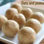 Oats peanut ladoo recipe – How to make oats groundnut laddu recipe – ladoo recipes