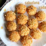 Sabudana vada recipe – How to make sabudana vada recipe – Indian snacks