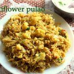 Cauliflower masala pulao recipe – How to make cauliflower pulao recipe – pulao recipes